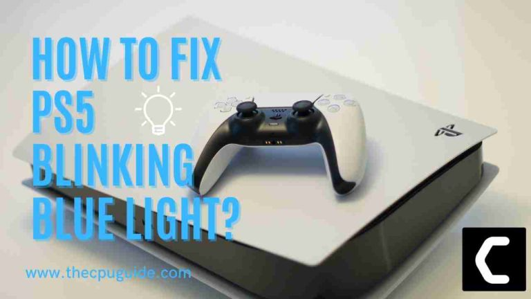 How to Fix the Blinking Blue Light on PS5? PS5 Blinks Blue Light of Death?