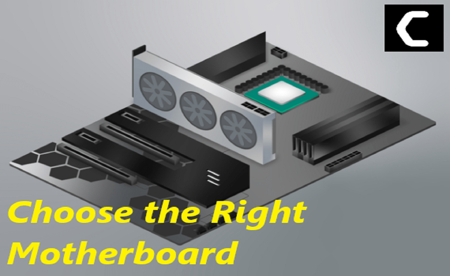 Choose the Right Motherboard – Motherboard Untangled