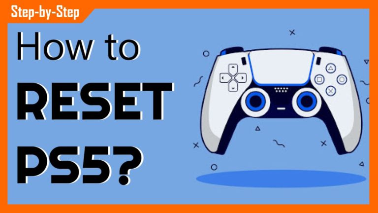 How To Reset PS5? How to Reset PS5 Without Controller