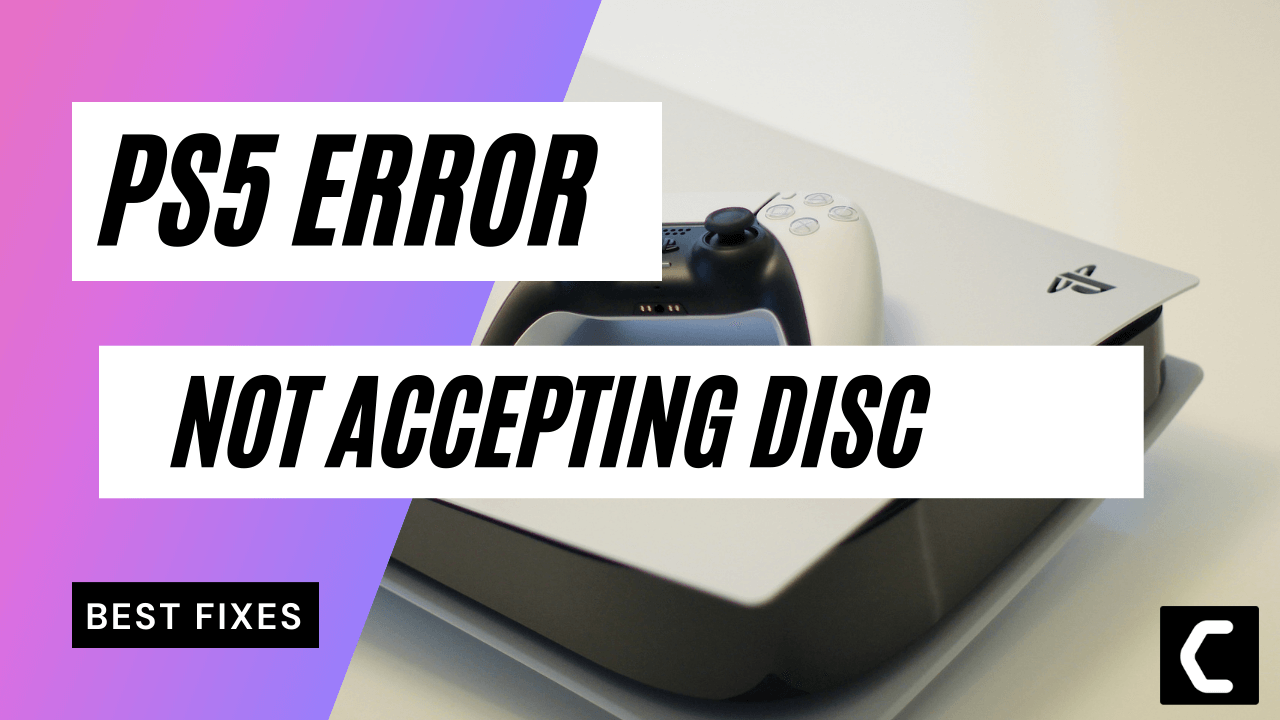 PS5 NOT Accepting Disc
