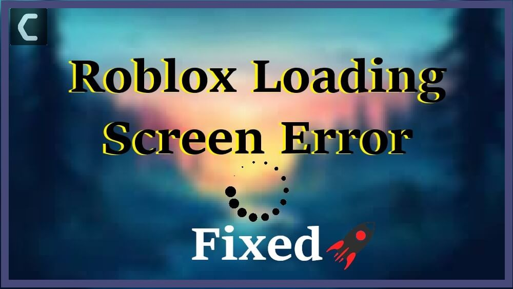 Roblox Loading Screen Error