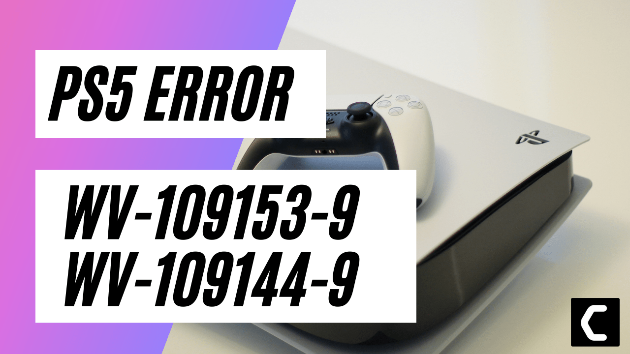 PS5 Error Code WV-109153-9, WV-109144-9? Unable to Play Multiplayer Games?