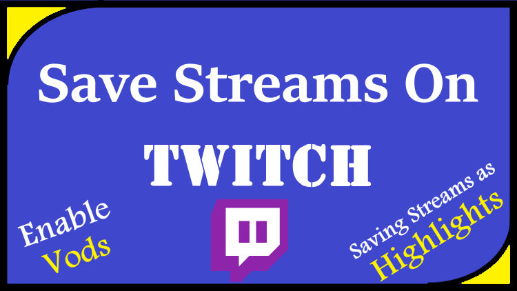 Save streams on twitch