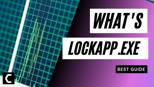 LockApp.exe? What's It? Is It Safe? How to Disable It?