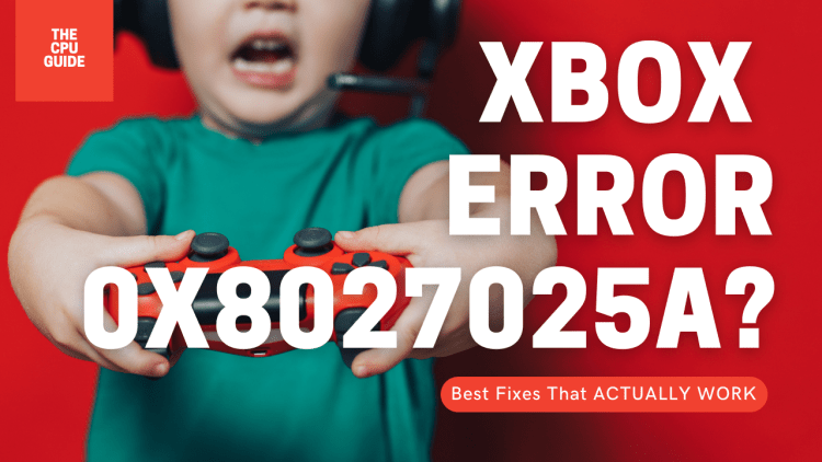 0x8027025a Error on Xbox? Unable to Login/Play?