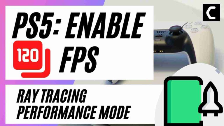How to Get 120FPS on PS5? Enable Ray Tracing? [Turn On Performance Mode]