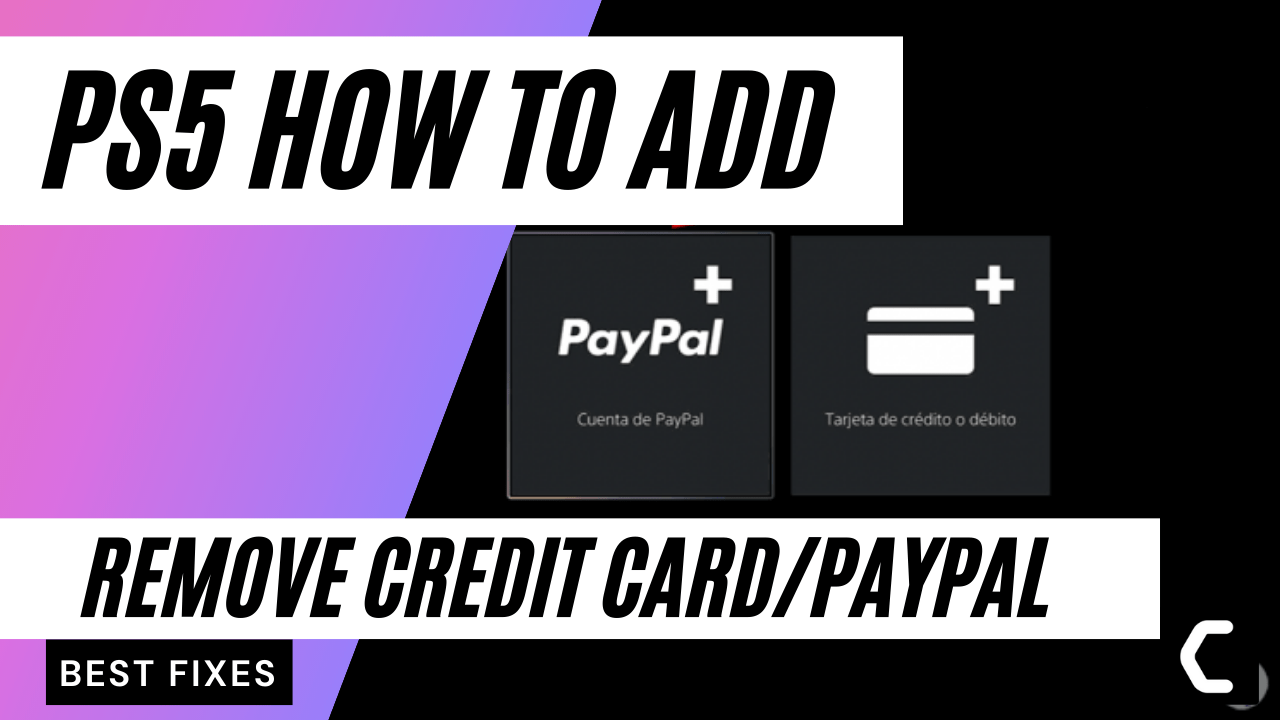 How to Add & Remove Credit Card/PayPal From PS5? Billing Information
