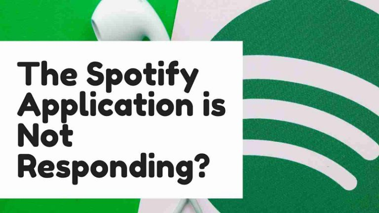 The Spotify Application is Not Responding?