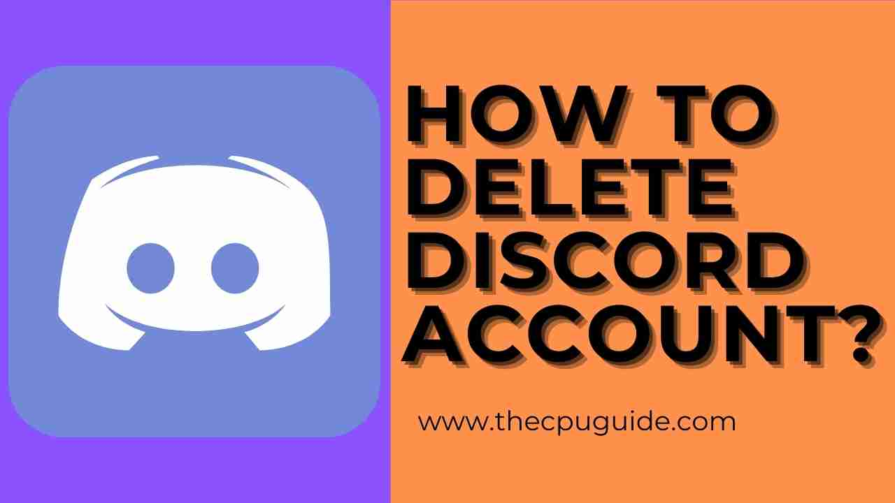 How To Delete Discord Account? Disable Discord Account?