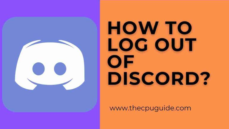 How to Log Out of Discord? How to Sign Out of Discord?