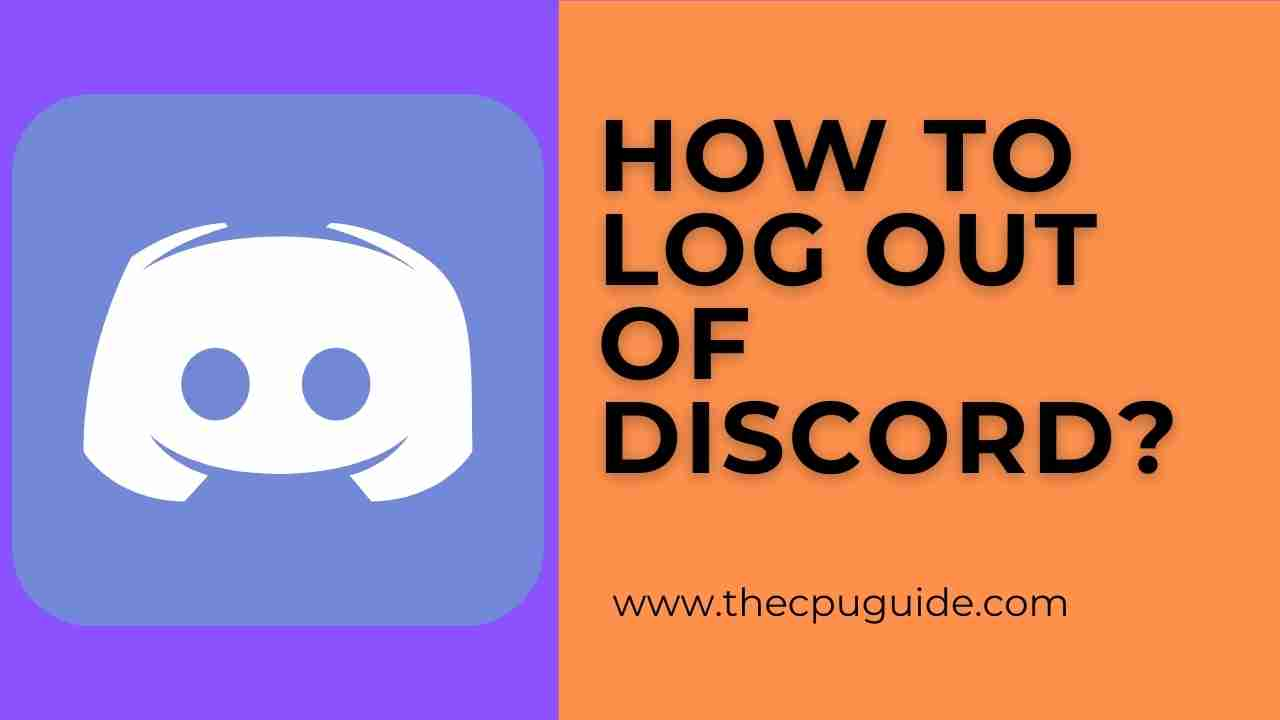 How to Sign Out of Discord? Log Out of Discord?