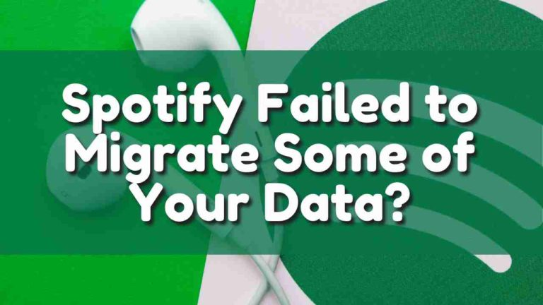 Spotify Failed to Migrate Some of Your Data?
