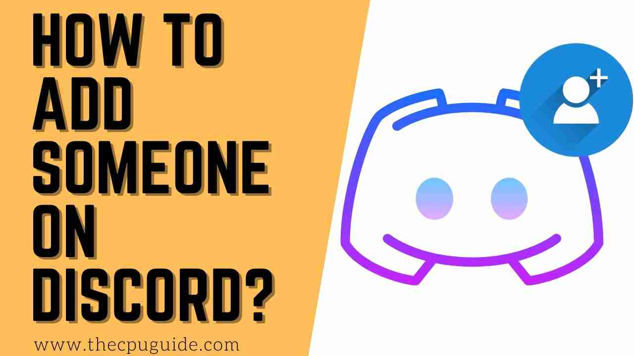 How To Add Friend On Discord? Discord Friends on Mobile/Desktop/Web/iOS