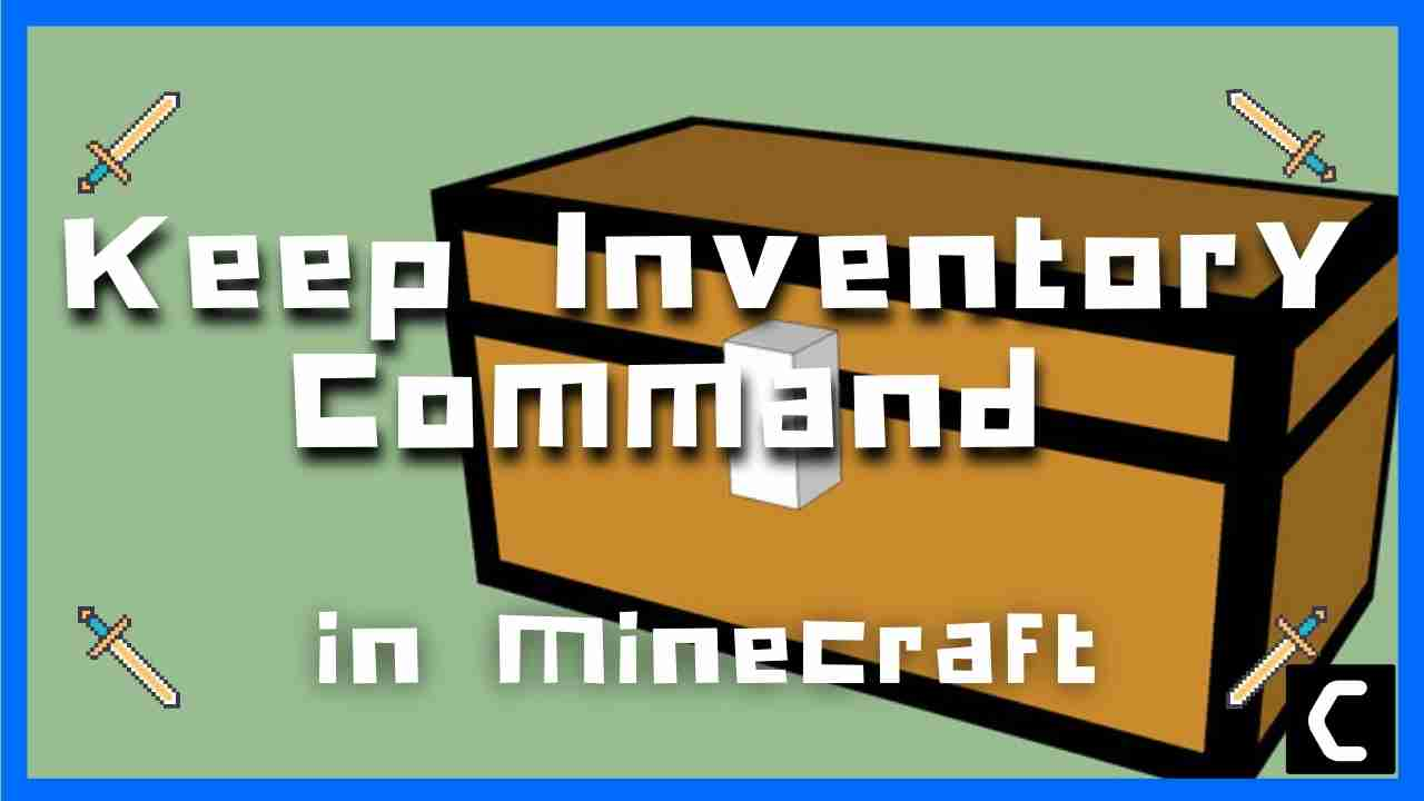 How To Keep Inventory When You Die In Minecraft?