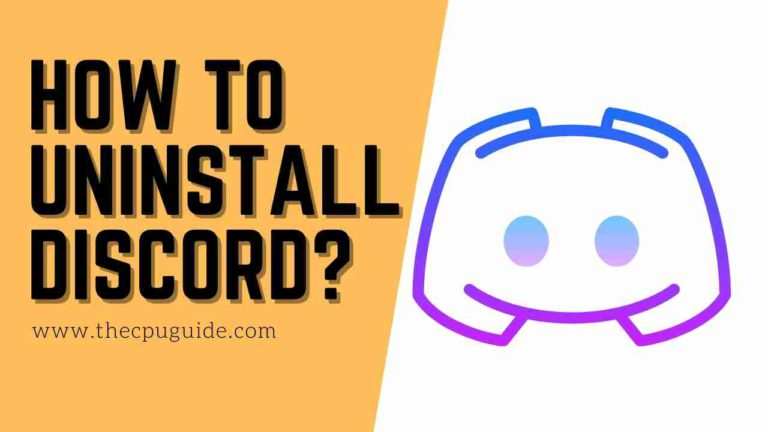 How to Uninstall Discord Windows 10? Can't Uninstall Discord?