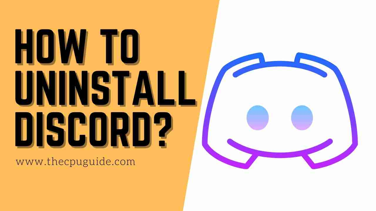 How to Uninstall Discord? Can't Uninstall Discord?