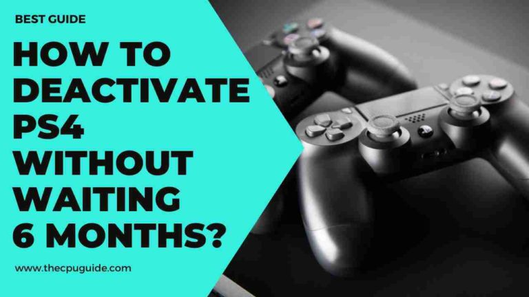 How To Deactivate PS4 Without Waiting 6 Months?