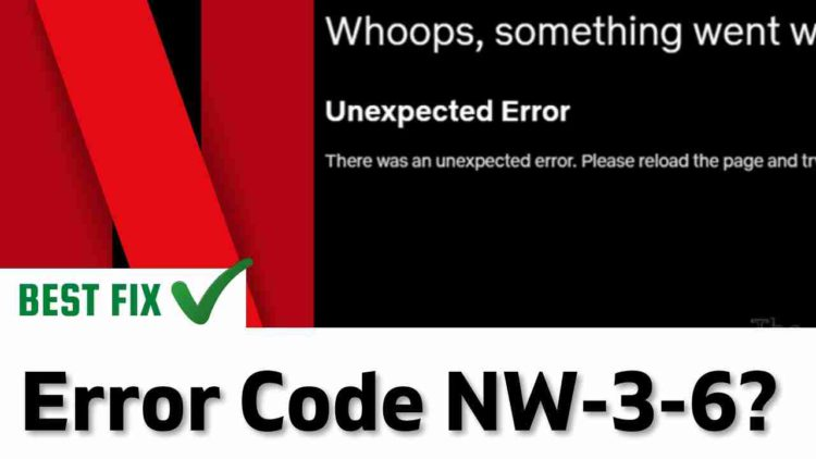 """Netflix Error Code NW-3-6? """"We're having a problem connecting to Netflix"""""""