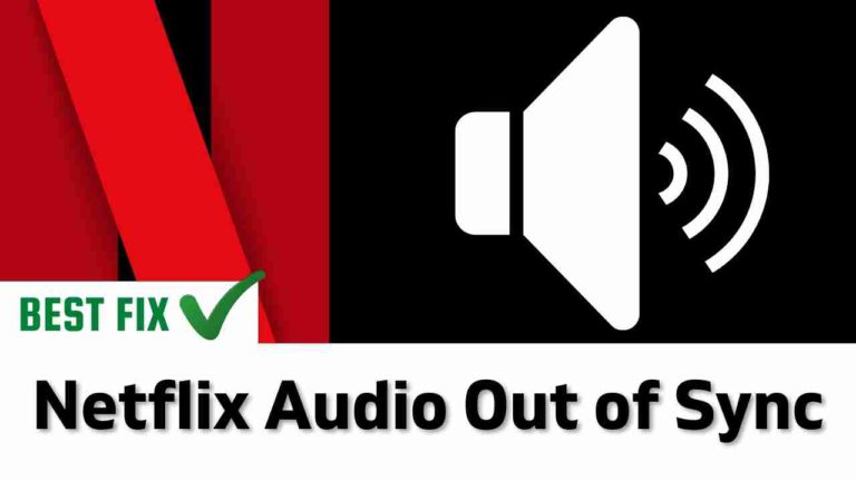 Netflix Audio Out of Sync? Audio delay? No Sound?