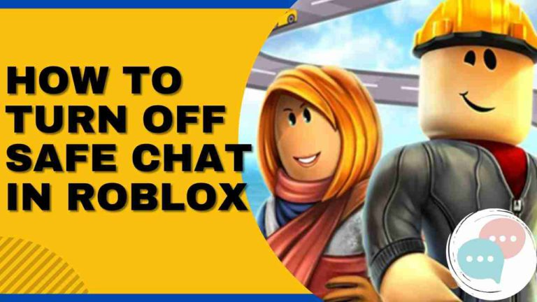 How to Turn Off Safe Chat On Roblox? How To Disable Safe Chat On Roblox?