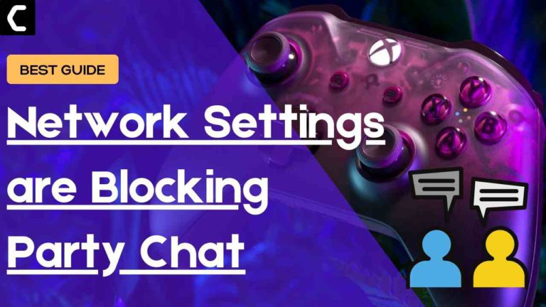 Your Network Settings are Blocking Party Chat?
