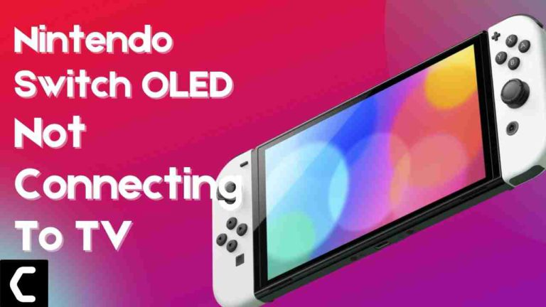 Nintendo OLED Switch Not Connecting to TV?