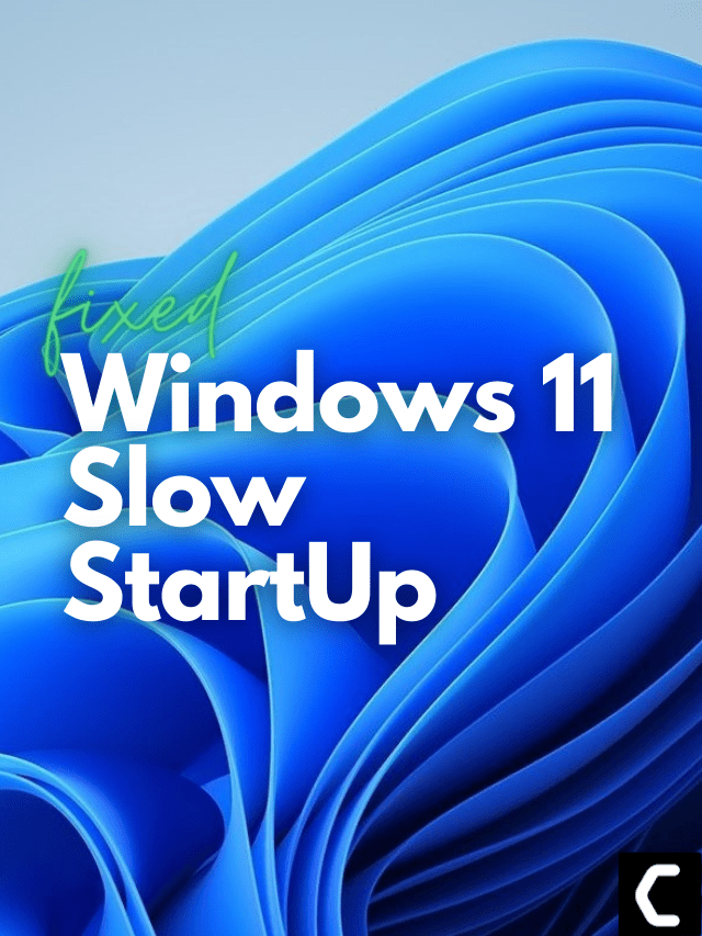 Slow Startup Windows 11? Best Guide to FIX