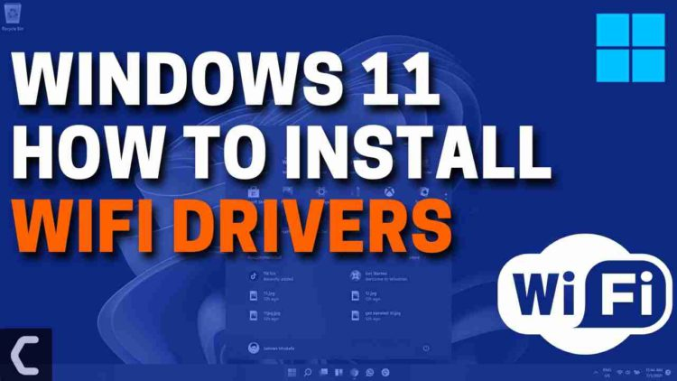 How to Install WiFi Drivers on Windows 11?