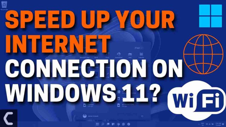How To Speed Up Your Internet Connection in Windows 11?