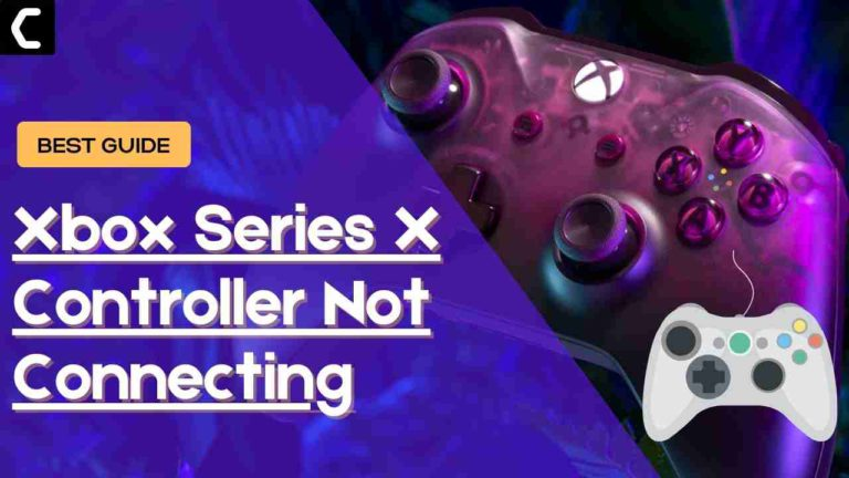 How To Fix Xbox Series X Controller Not Connecting? Xbox Series X/S Controller Not Working?