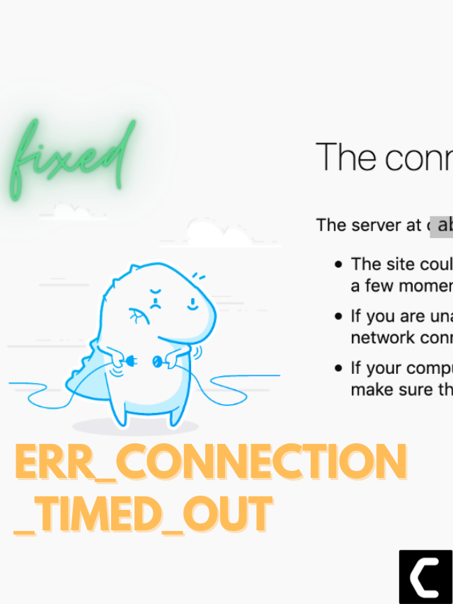 ERR_CONNECTION_TIMED_OUT Best Ways Explained