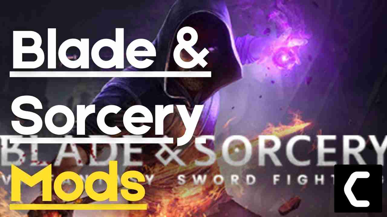 10 UNBELIEVABLE Blade and Sorcery Mods to Level Up Your Gaming!