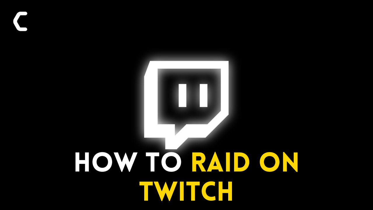 How to Raid on Twitch? Step-by-Step Explained
