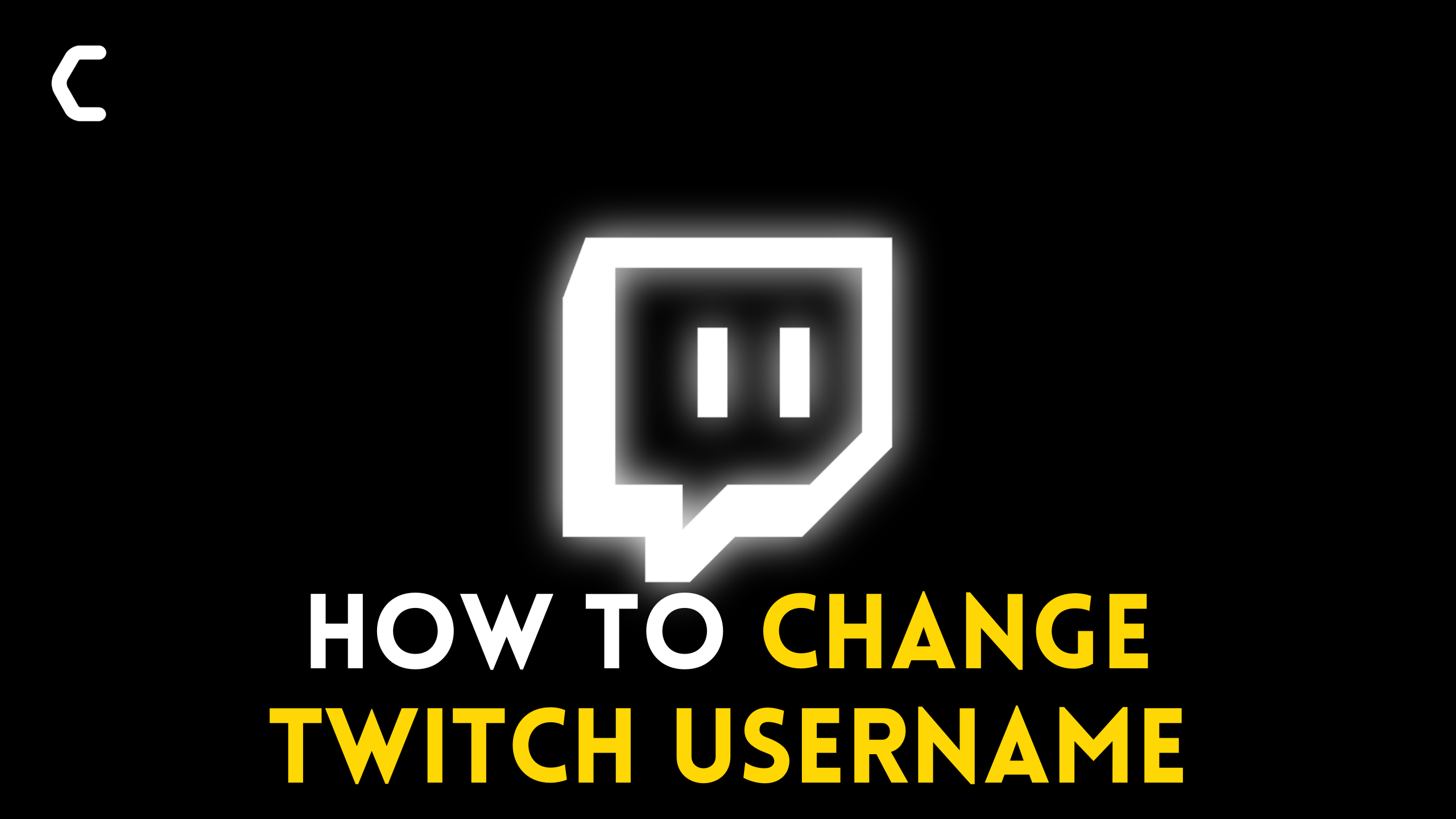 How to Change Twitch Username? Easy Tutorial to Update Username on Twitch