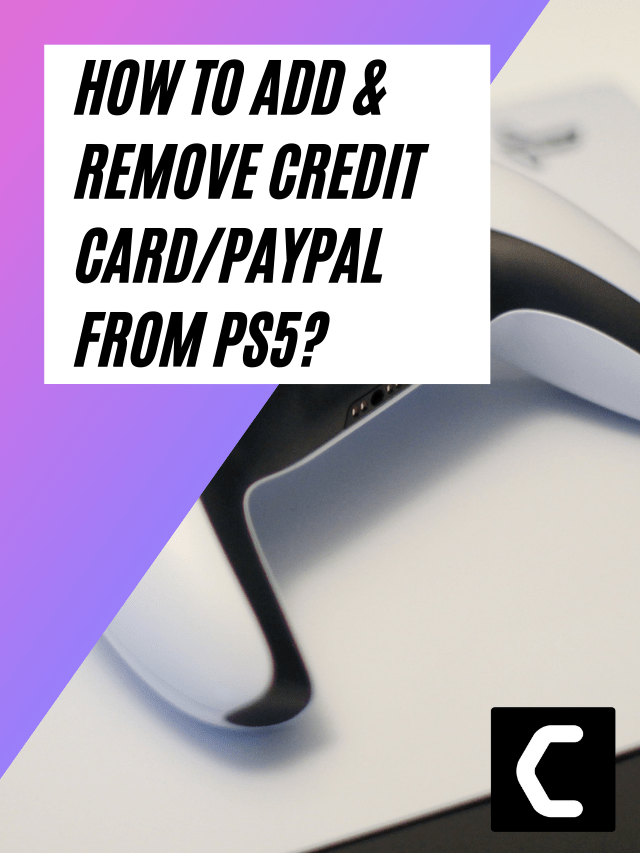 How to Add & Remove Credit Card/PayPal From PS5?