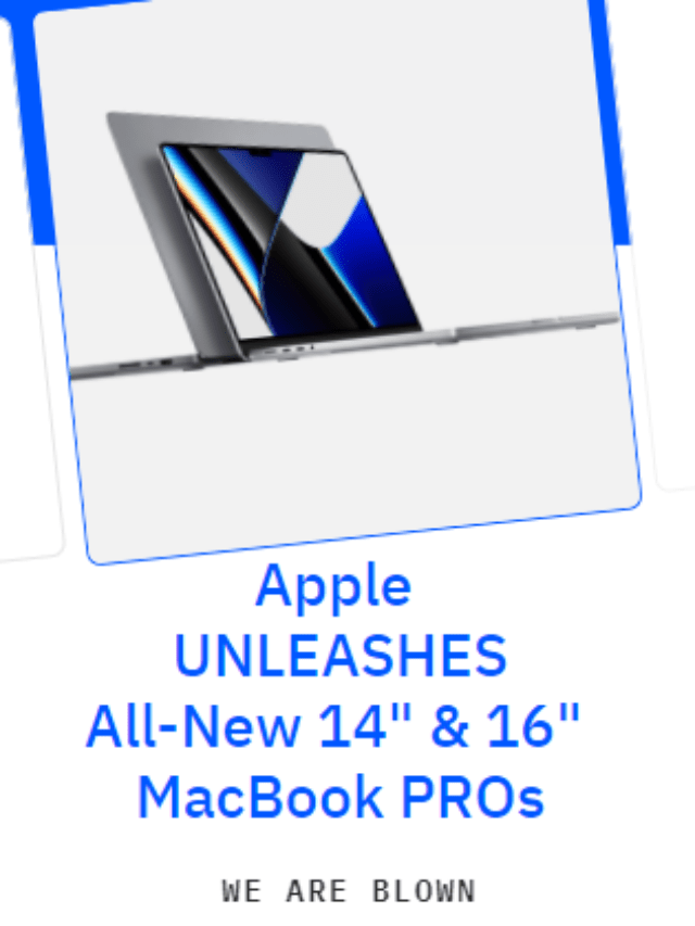 Apple UNLEASHES 14″ & 16″ MacBook PROs: WE ARE BLOWN – Know WHY?